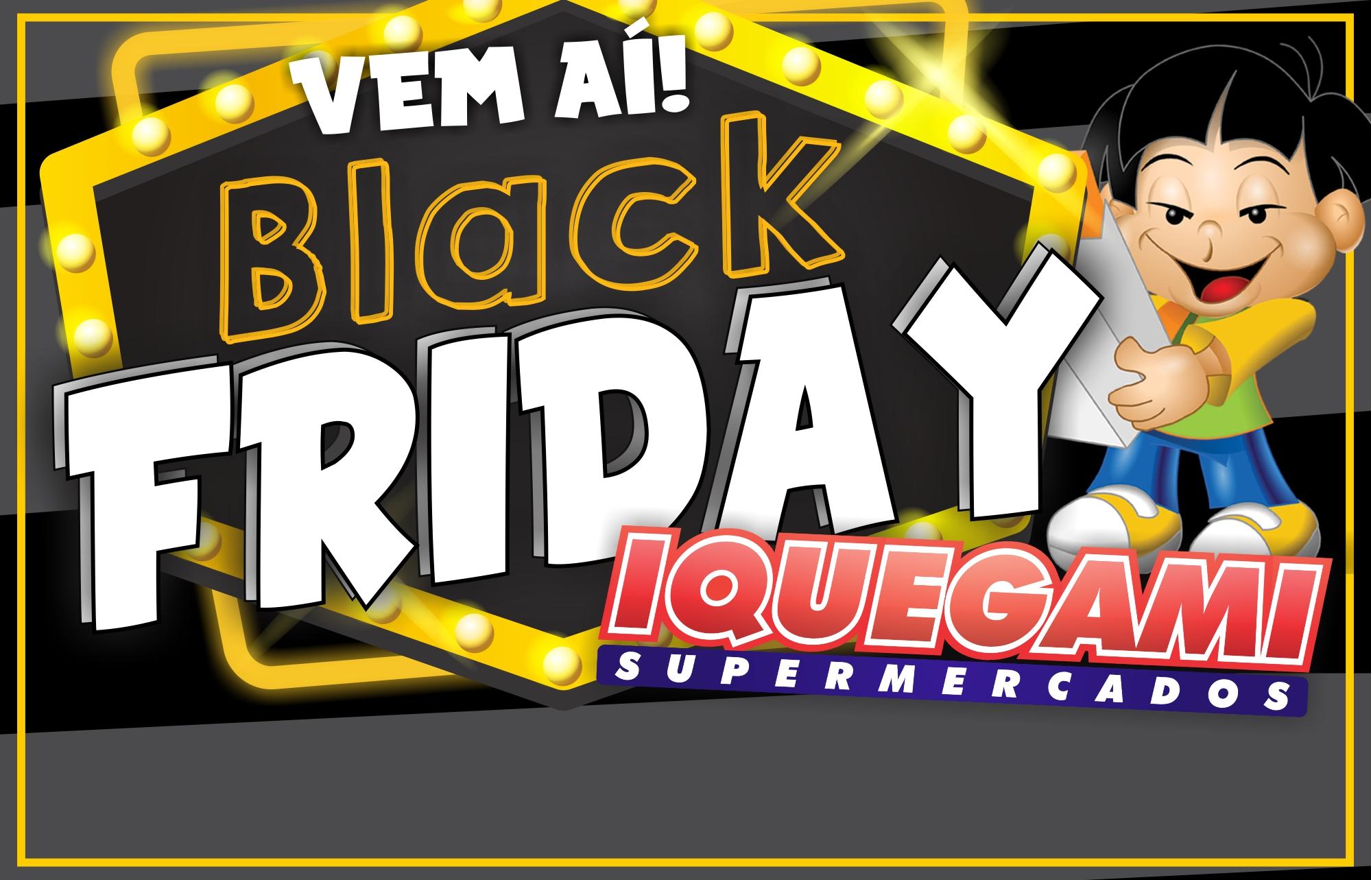 """9f71bf814 Nesta sexta, tem """"Black Friday"""" na rede Iquegami Supermercados ..."""